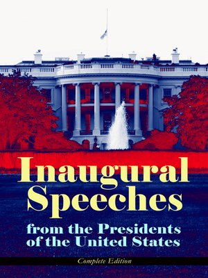 cover image of Inaugural Speeches from the Presidents of the United States--Complete Edition